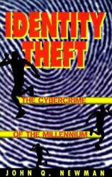 Identity Theft: The Cybercrime of the Millennium $6.30