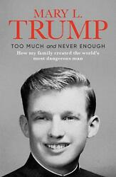 Too Much and Never Enough by Mary L. Trump NEW Hardcover Book July 14 2020 $21.90