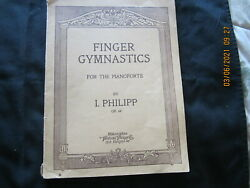 Finger Gymnastics for the Piano Forte by I. Philipp 1920 72 pgs Op 60 $10.00