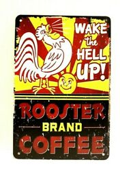 Rooster Brand Coffee Tin Poster Sign Vintage Ad Style Wake the Hell Up Kitchen $8.97