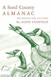 A Sand County Almanac and Sketches Here and There by Aldo Leopold (Paperback)