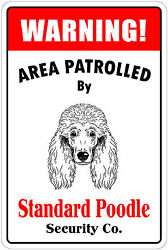 *Aluminum* Warning Area Patrolled By Standard Poodle 8quot;X12quot; Metal Novelty Sign $8.99