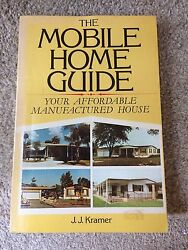 The Mobile Home Guide : Your Affordable Manufactured House by J. J. Kramer