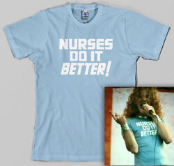 Nurses Do It Better T Shirt Robert Plant led zeppelin Jimmy Page medical gift $9.95