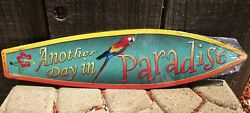Another Day In Paradise Parrot Mini Novelty Beach Surf Board Sign 17quot; x 4.5quot; $16.95
