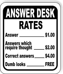 Funny Answer desk rates dumb looks free metal outdoor sign