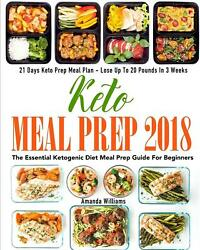 Keto Meal Prep 2018 The Essential Ketogenic Diet Meal Prep Guide For Beginners