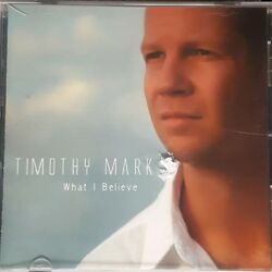 Timothy Mark : What I Believe CD