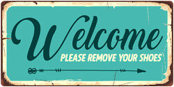 1080HS Welcome Please Remove Your Shoes 5quot;x10quot; Aluminum Hanging Novelty Sign $8.99