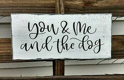 farmhouse wood sign YOU ME AND THE DOG rustic country kitchen family pets decor $15.99