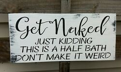Farmhouse Wood Sign GET NAKED Half Bath Rustic Home Decor Bathroom Funny 12 inch $16.99