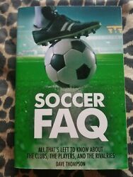 Soccer FAQ: All That#x27;s Left to Know About the Clubs the Players and the Rivalr $7.99