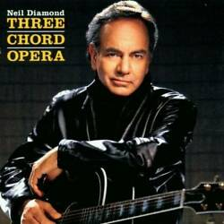 Three Chord Opera Audio CD By Neil Diamond VERY GOOD $3.88