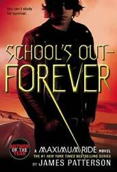 School's Out - Forever (Maximum Ride Book 2) by Patterson James