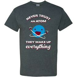 Never Trust an Atom - Funny Science Chemistry Pun Basic Cotton T-Shirt