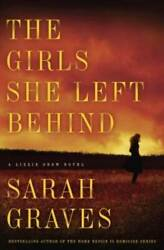 The Girls She Left Behind: A Novel (Lizzie Snow) by Graves Sarah