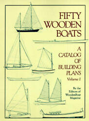 Fifty Wooden Boats: A Catalog of Building Plans Vol.1