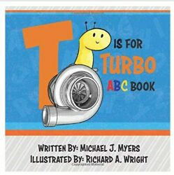 T is for Turbo ABC Book by Michael J Myers Motor Sports 1717277969 Paperback NEW