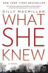 What She Knew: A Novel by Macmillan Gilly