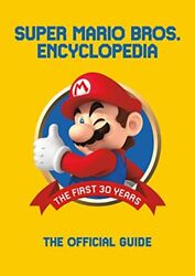 Super Mario Bros. Encyclopedia: The First 30 Years: the Official Guide to the Fi