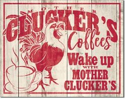 Mother Clucker#x27;s Brand Coffee Distressed Humor Wake Up Retro Wall Metal Tin Sign $15.99