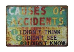 western home decor Causes Of Accidents Didn#x27;t Think See Know metal tin sign $17.93
