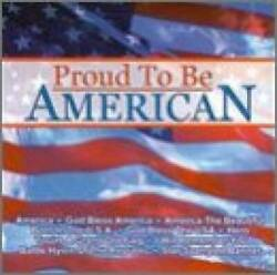 Proud to Be American Audio CD By Various Artists VERY GOOD $4.39