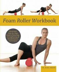 Foam Roller Workbook: Illustrated Step by Step Guide to Stretching VERY GOOD $3.87