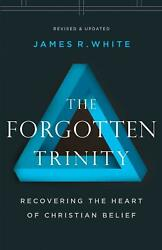 New The Forgotten Trinity Free Priority Shipping James R. White $15.99