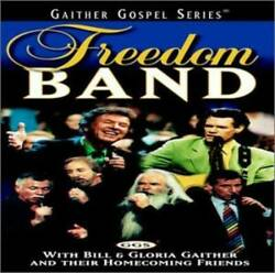 Freedom Band - Audio CD By Bill Gaither & Gloria - VERY GOOD $3.95