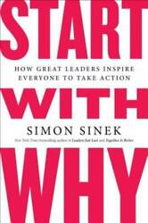 Start with Why: How Great Leaders Inspire Everyone to Take Action GOOD $6.09