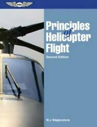 Principles of Helicopter Flight Paperback By Wagtendonk W.J. GOOD $8.70