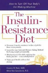 The Insulin Resistance Diet : How to Turn Off Your Body#x27;s Fat Making GOOD $3.89
