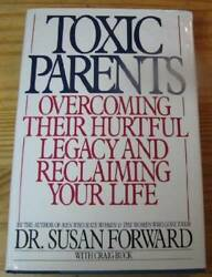 Toxic Parents: Overcoming Their Hurtful Legacy and Reclaiming Your Life GOOD $4.39