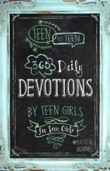 Teen to Teen: 365 Daily Devotions by Teen Girls for Teen Girls GOOD