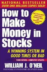 How To Make Money In Stocks: A Winning System in Good Times or Bad VERY GOOD $4.09
