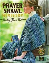 The Prayer Shawl Ministry: Reaching Those in Need Leisure Arts #4225 - GOOD $4.39