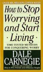 How to Stop Worrying and Start Living Mass Market Paperback ACCEPTABLE $4.08