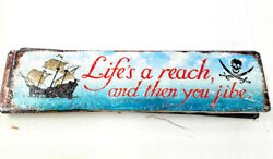 20 Pirates pirate ship lifes a reach then you jibe home USA steel metal AD sign $39.99