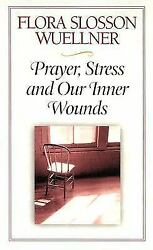 Prayer Stress and Our Inner Wounds by Flora S. Wuellner 1985 Paperback $5.01