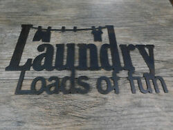 LAUNDRY LOADS OF FUN Metal Wall Art Sign Rustic Home Decor Laundry room funny $35.00