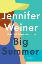 Big Summer: A Novel - Hardcover By Weiner Jennifer - VERY GOOD $11.05