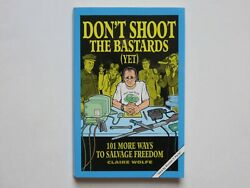 Dont Shoot the Bastards Yet Claire Wolfe Loompanics trade ppbk Paladin $16.00