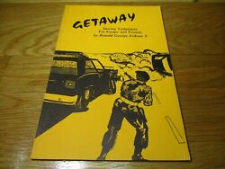 Getaway : Driving Techniques for Evasion and Escape by Ronald G. II Eriksen... $10.00