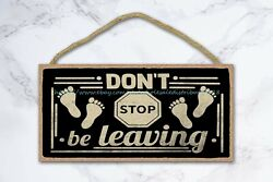 western home decor dont stop be leaving funny welcome saying wood sign $16.88