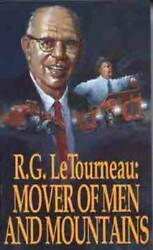 Mover Of Men and Mountains Paperback By R. G. LeTourneau VERY GOOD $5.30