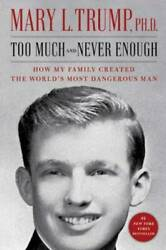 Too Much and Never Enough: How My Family Created the World ??s Most VERY GOOD $13.05