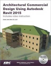 Architectural Commercial Design Using Autodesk Revit 2015 VERY GOOD