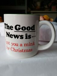 Coffee Mug Cup 1987 Good New Bad New I got you a Mink for Christmas Still Alive $12.00