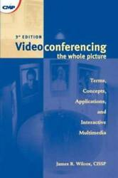 Videoconferencing: The Whole Picture Paperback By Wilcox James R. GOOD $10.11